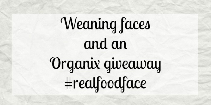 Weaning faces Organix giveaway