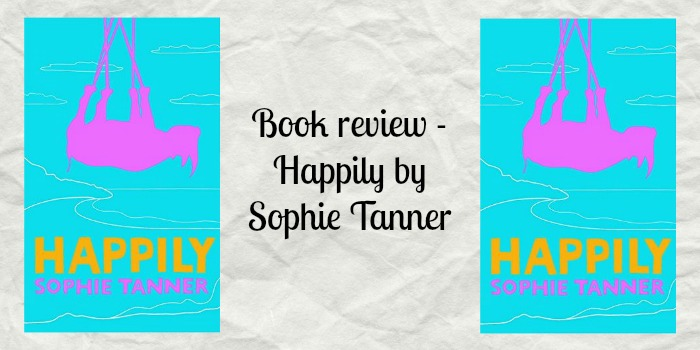 Happily by Sophie Tanner