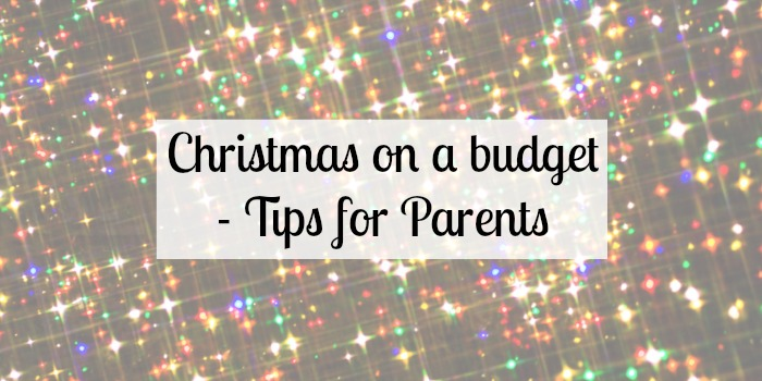 Christmas on a budget – Tips for Parents