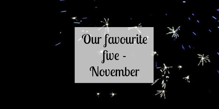 Our favourite five - November