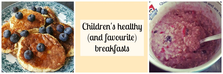 Children's healthy (and favourite) breakfasts