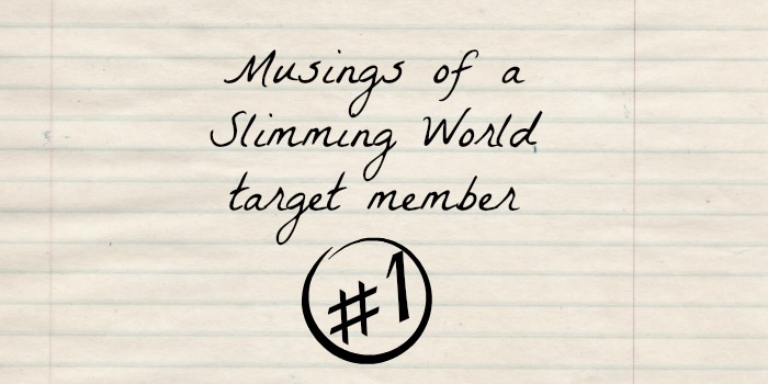 Musings of a Slimming World target member #1