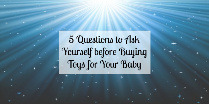 5 Questions to Ask Yourself before Buying Toys for Your Baby - toys for boys
