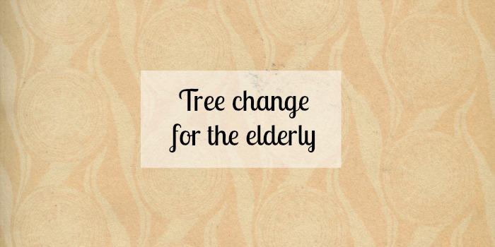 Tree change for the elderly