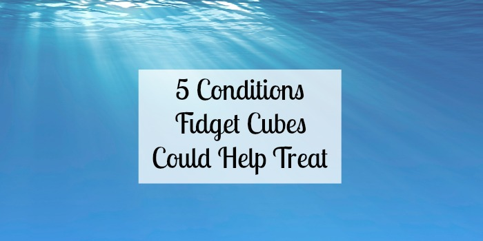 5 conditions fidget cubes could help treat