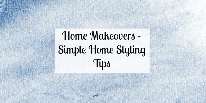 Home Makeovers Simple Home Interior Styling Tips