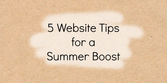 5 Website Tips for a Summer Boost