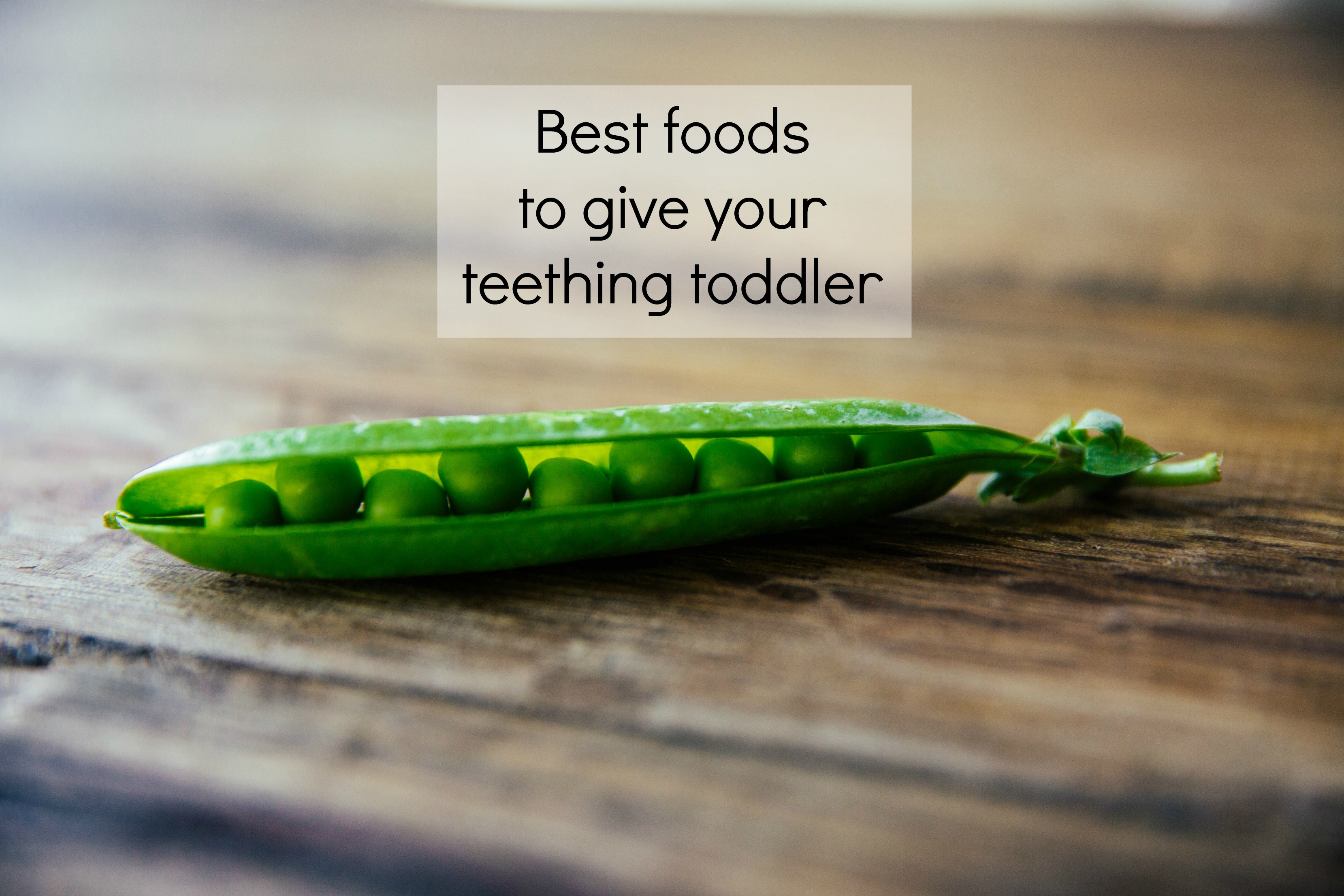 Best foods to give your teething toddler