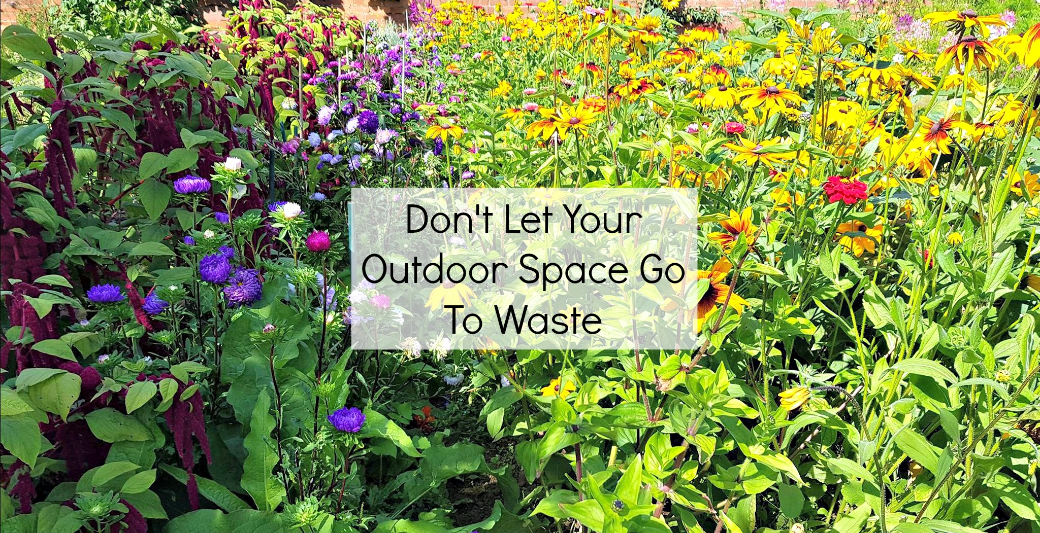 Don't Let Your Outdoor Space Go To Waste