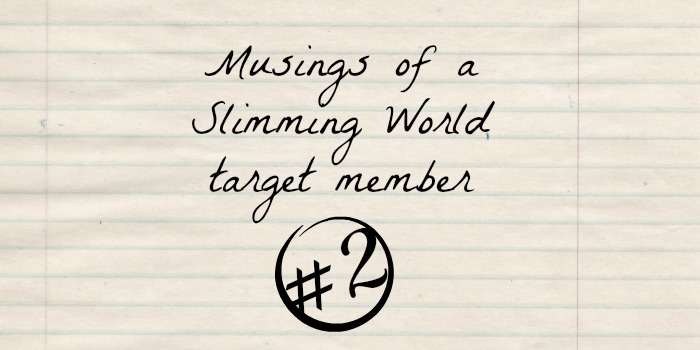 Musings of a Slimming World target member #2