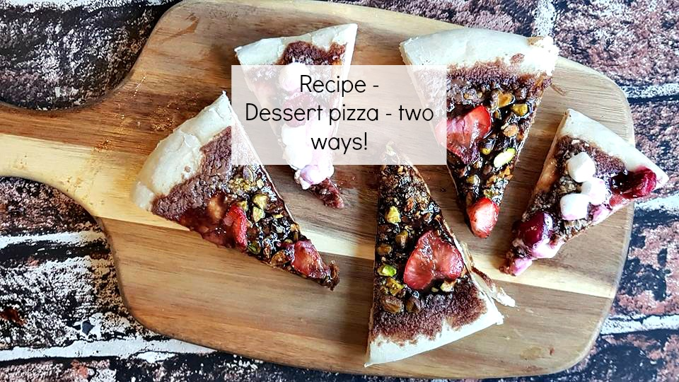 Recipe - dessert pizza two ways, sweet pizza
