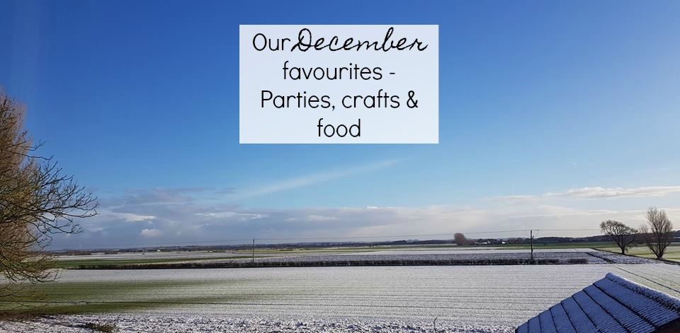 Our December favourites - parties, crafts & food