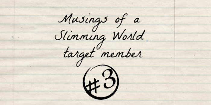 Musings of a Slimming World target member #3