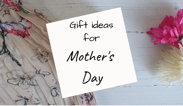 Gift ideas for Mother's Day 2020